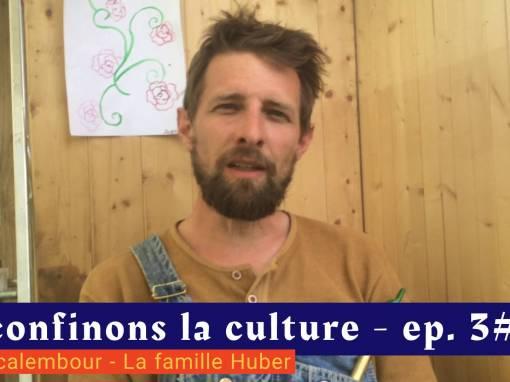 📹 Déconfinons la culture [EP 3#] – Interview – Excalembour – La famille Hueber