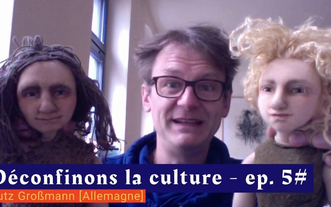 📹 Déconfinons la culture [EP 5#] – Interview – Lutz Großmann