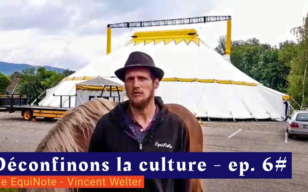 📹 Déconfinons la culture [EP 6#] – Interview – Cie EquiNote – Vincent Welter