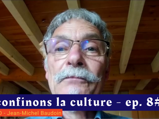 📹 Déconfinons la culture [EP 8#] – Interview –  Initial CD – Jean-Michel Baudoin