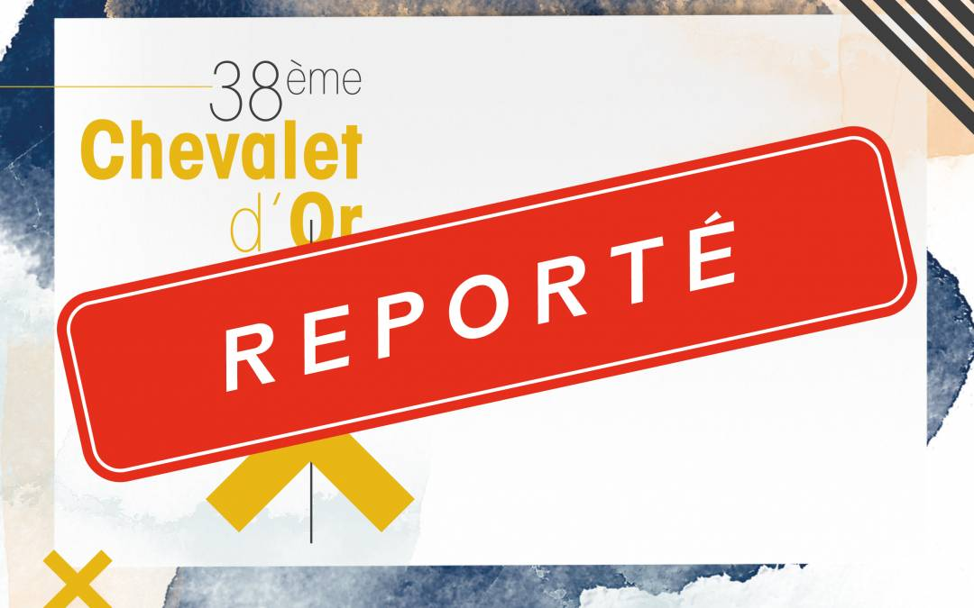 Report du 38e Chevalet d'Or au 6 mars 2021