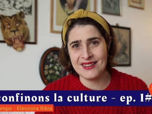📹 Déconfinons la culture Saison 2 [EP 1#] – Interview –  Cie Melampo – Eleonora Ribis
