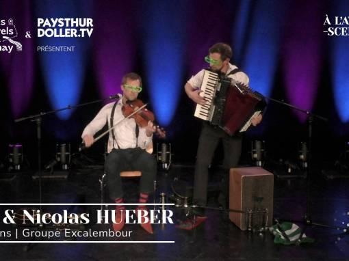 🌟 À l'Avent-scène [EP 1#] – Interview –  Eric & Nicolas HUEBER – Groupe Excalembour