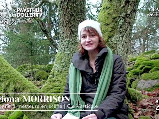 🌟 À l'Avent-scène [EP 22#] – Interview – Catriona MORRISON – Cie Verticale