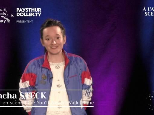 🌟 À l'Avent-scène [EP 2#] – Interview –  Natacha STECK – Cie You'll Never Walk Alone
