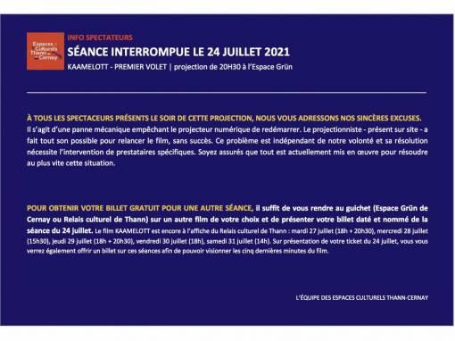 INFO SPECTATEURS : SÉANCE INTERROMPUE LE 24 JUILLET 2021